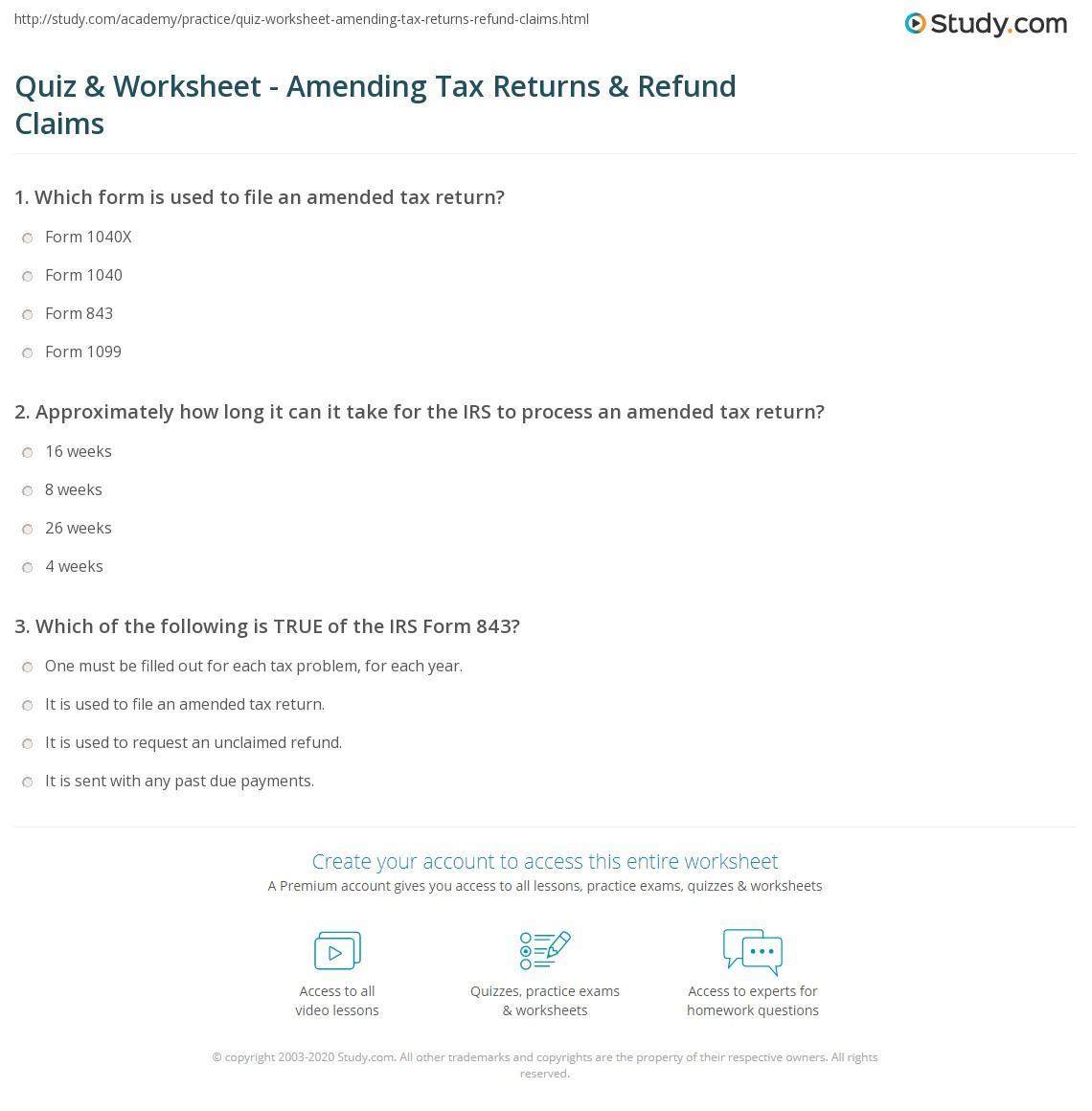 Quiz & Worksheet - Amending Tax Returns & Refund Claims | Study.com