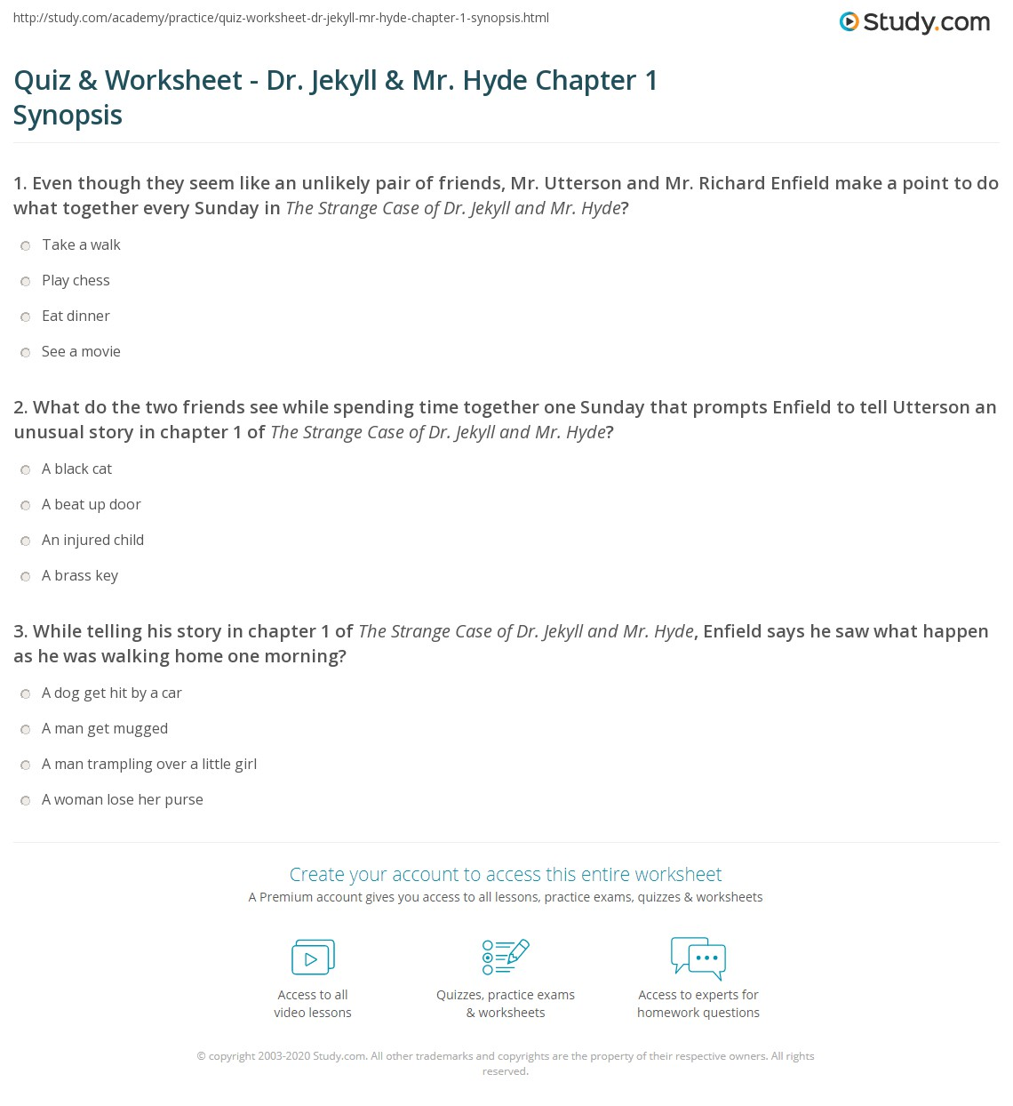 quiz worksheet dr jekyll mr hyde chapter synopsis   spending time together one sunday that prompts enfield to tell utterson an unusual story in chapter 1 of the strange case of dr jekyll and mr hyde