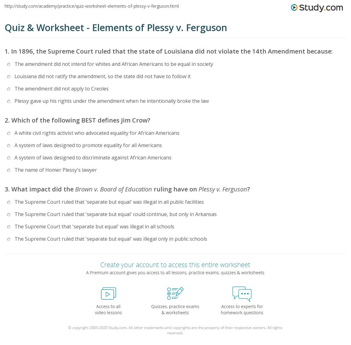 worksheet Plessy V Ferguson Worksheet quiz worksheet elements of plessy v ferguson study com print impact summary worksheet