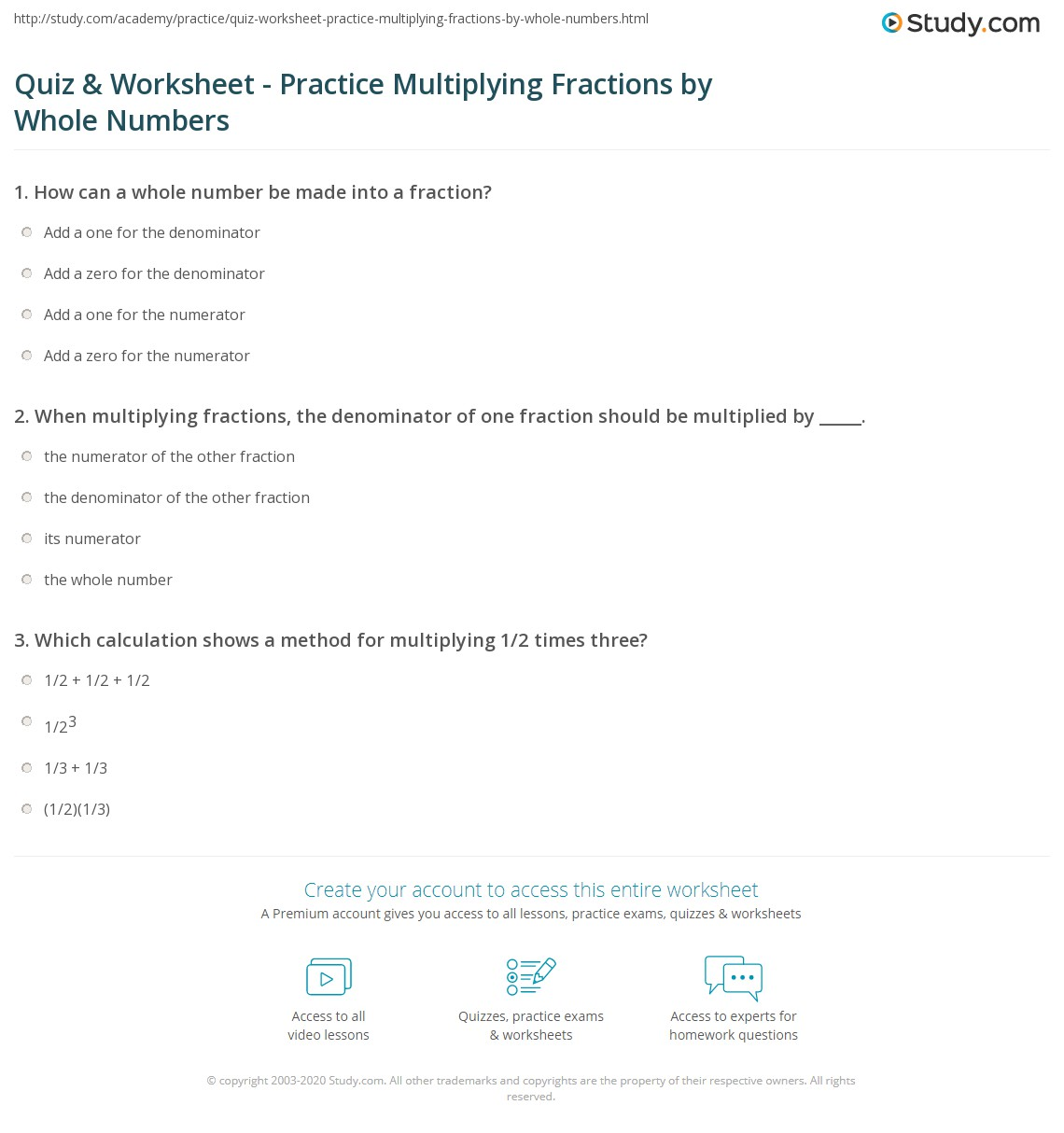 quiz  worksheet  practice multiplying fractions by whole numbers  when multiplying fractions the denominator of one fraction should be  multiplied by