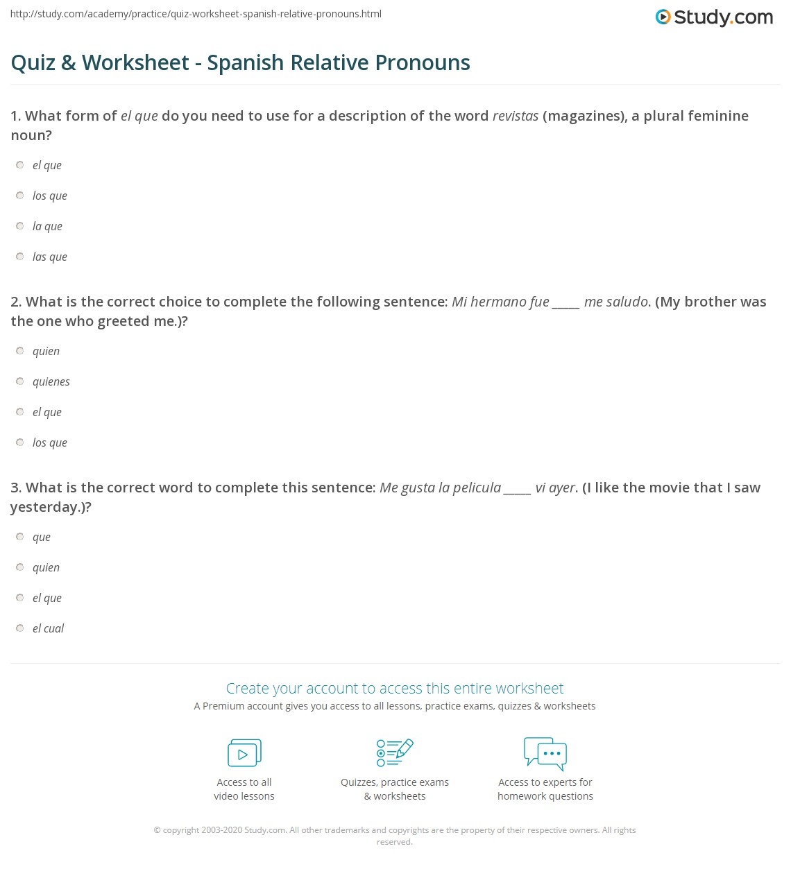 Quiz worksheet spanish relative pronouns study what is the correct choice to complete the following sentence mi hermano fue me saludo my brother was the one who greeted me m4hsunfo