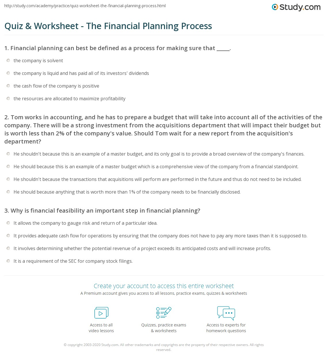 Worksheets Financial Plan Worksheet quiz worksheet the financial planning process study com 1 tom works in accounting and he has to prepare a budget that will take into account all of activities company