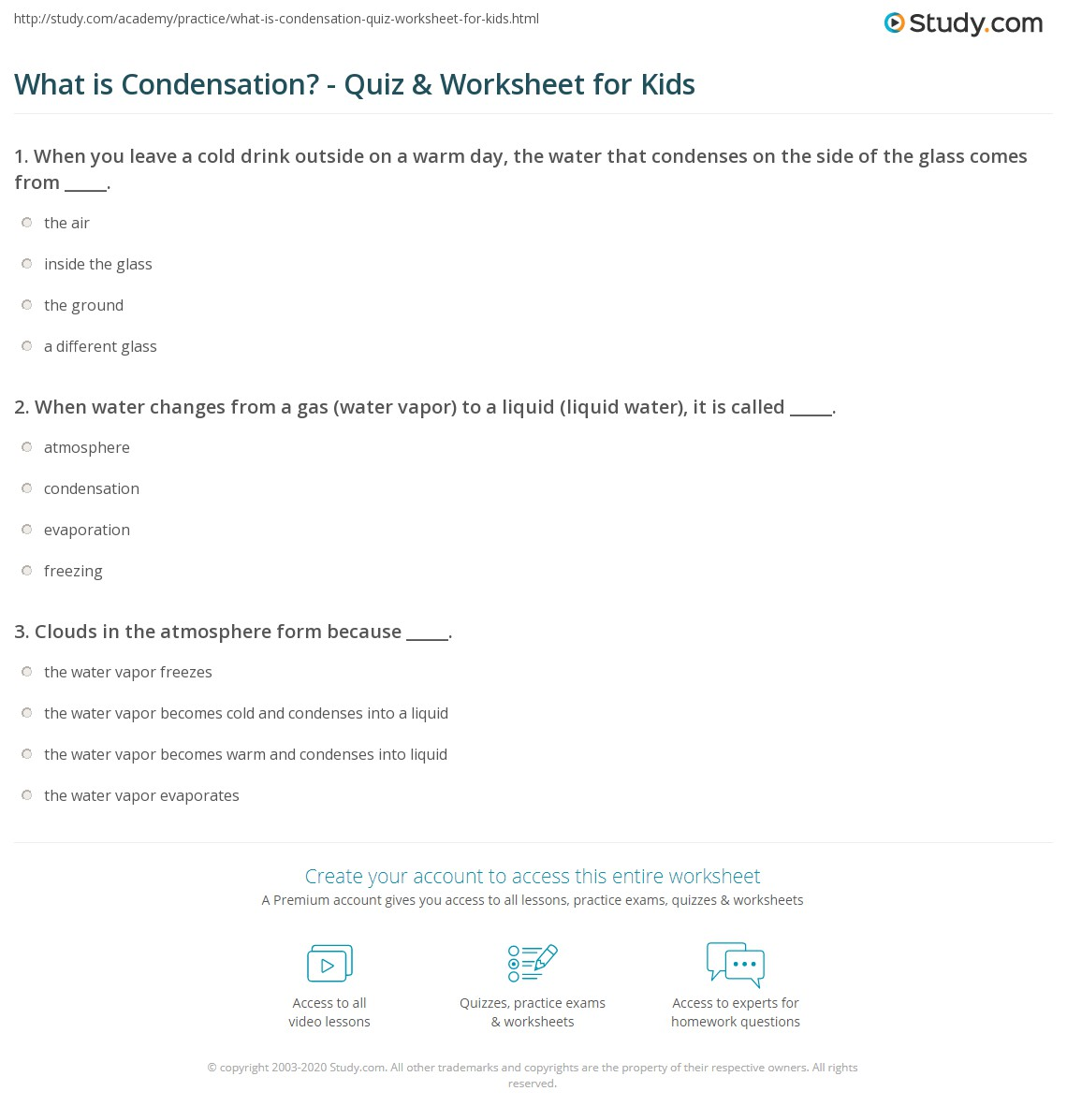 a study of evaporation and condensation In this water science worksheet, learners review the definition of evaporation and condensation students then color and label the diagram to show how the following processes occur: water vapor, water steam, boiling water, heat, clean water, and water droplet.