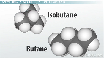 Understanding and answering the essays on the ap chemistry exam graphic of isobutane and butane molecules fandeluxe Image collections
