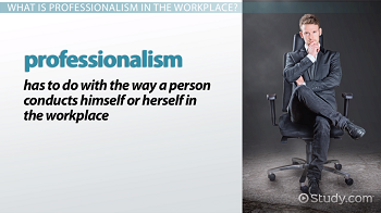 Professionalism in the Workplace: Definition & Maintenance