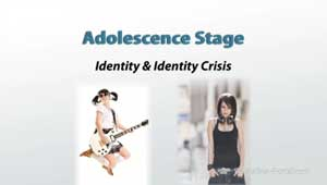 Adolescence Stage of Psychosocial Development