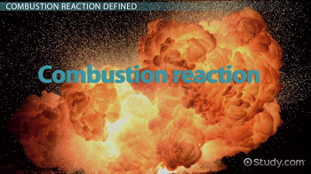 Combustion Reaction: Definition & Examples - Video ...