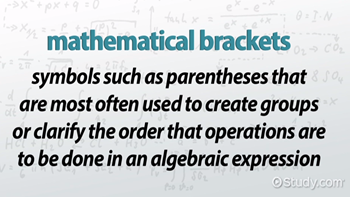 Brackets in Math: Types & Examples - Video & Lesson
