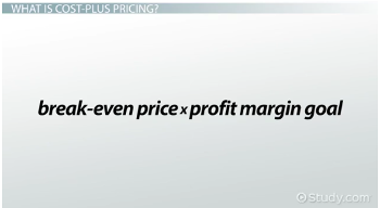 Cost Plus Pricing: Definition, Method, Formula & Examples - Video ...
