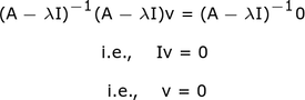 Showing that if (A-lambda I) has an inverse, then v = 0