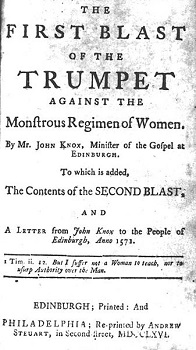 First blast of the trumpet against the monstruous regiment of women