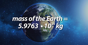 The mass of the Earth in scientific notation