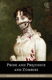 Pride and Prejudice and Zombies by Seth Grahame-Smith and Jane Austen