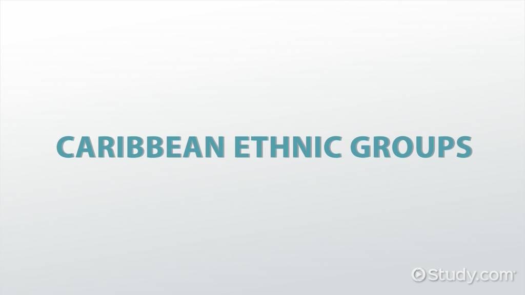 Caribbean Ethnic Groups - Video & Lesson Transcript | Study com