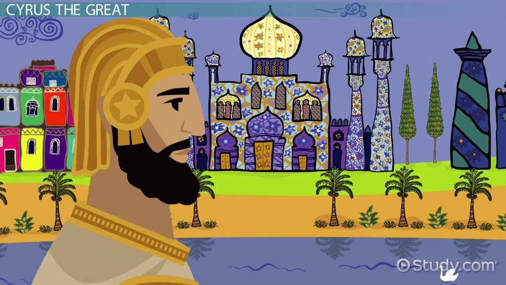 King Cyrus The Great Biography Accomplishments Video Lesson Transcript Study Com