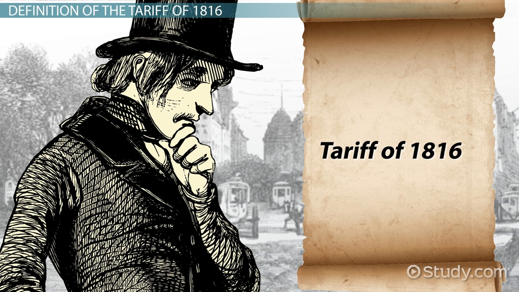 Tariff Of 1816 Definition Significance Video Lesson