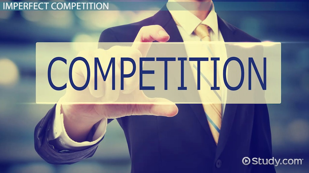 imperfect competition in economics  definition  u0026 examples