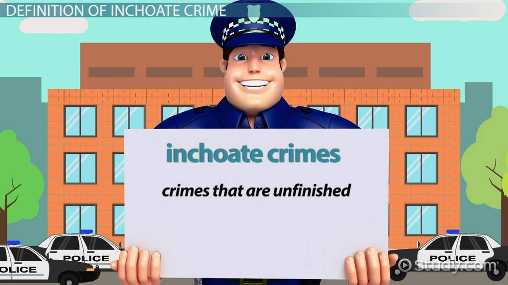 inchoate crimes  definition  u0026 examples