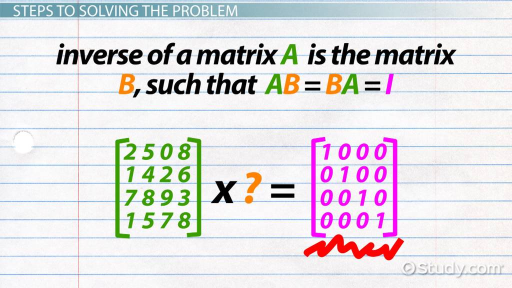 How to Find the Inverse of a 4x4 Matrix - Video & Lesson Transcript