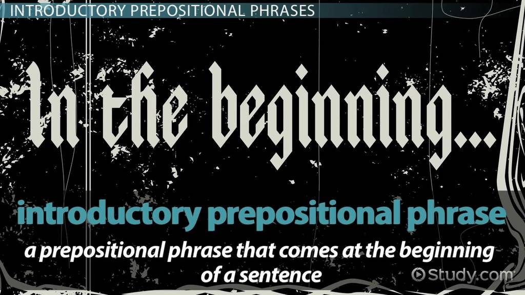 What is an Introductory Prepositional Phrase? - Video & Lesson Transcript |  Study.com