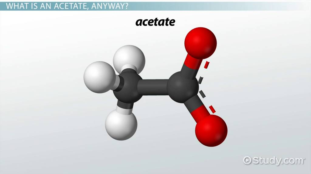 What Is Acetate Definition Properties Formula Video Lesson