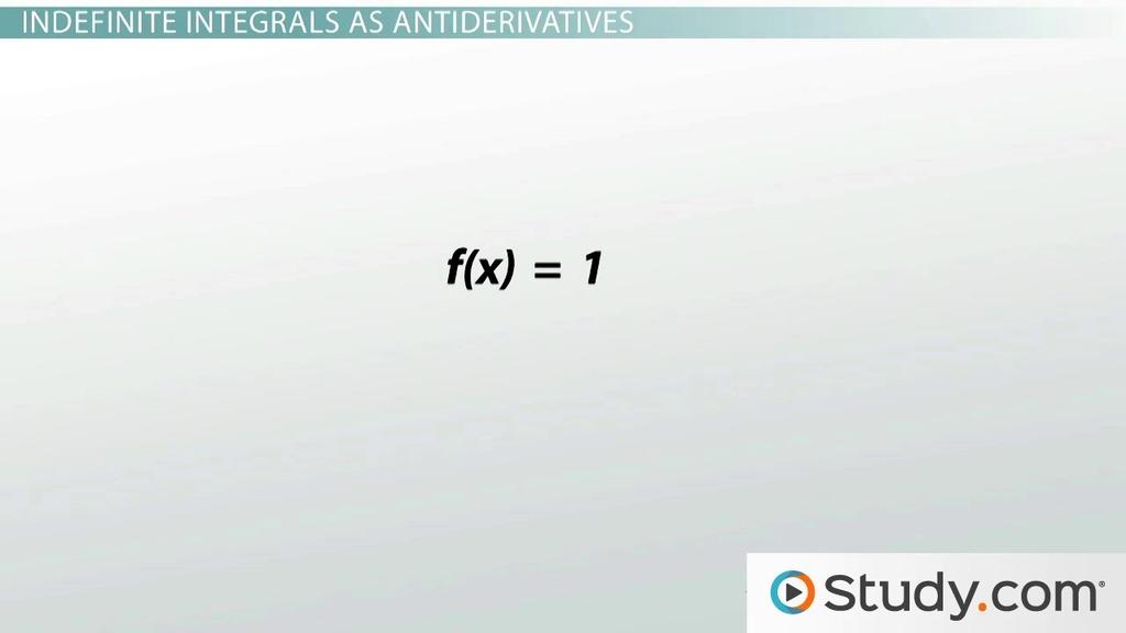 Indefinite Integrals as Anti Derivatives - Video & Lesson ...