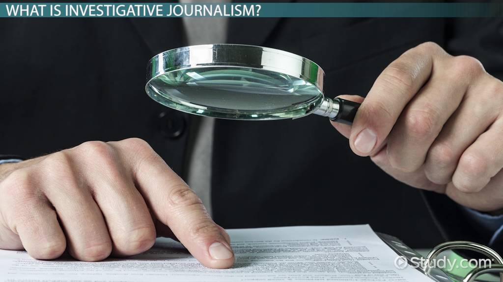 Investigative Journalism: Definition & Examples - Video & Lesson Transcript  | Study.com