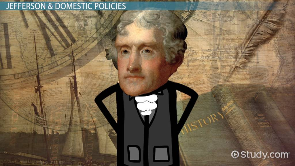 Thomas jefferson domestic economic foreign policies video thomas jefferson domestic economic foreign policies video lesson transcript study fandeluxe Images