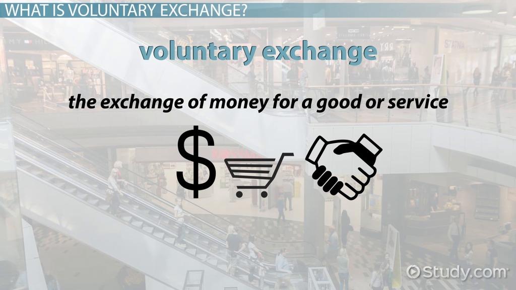 voluntary exchange  definition  principle  model  u0026 examples