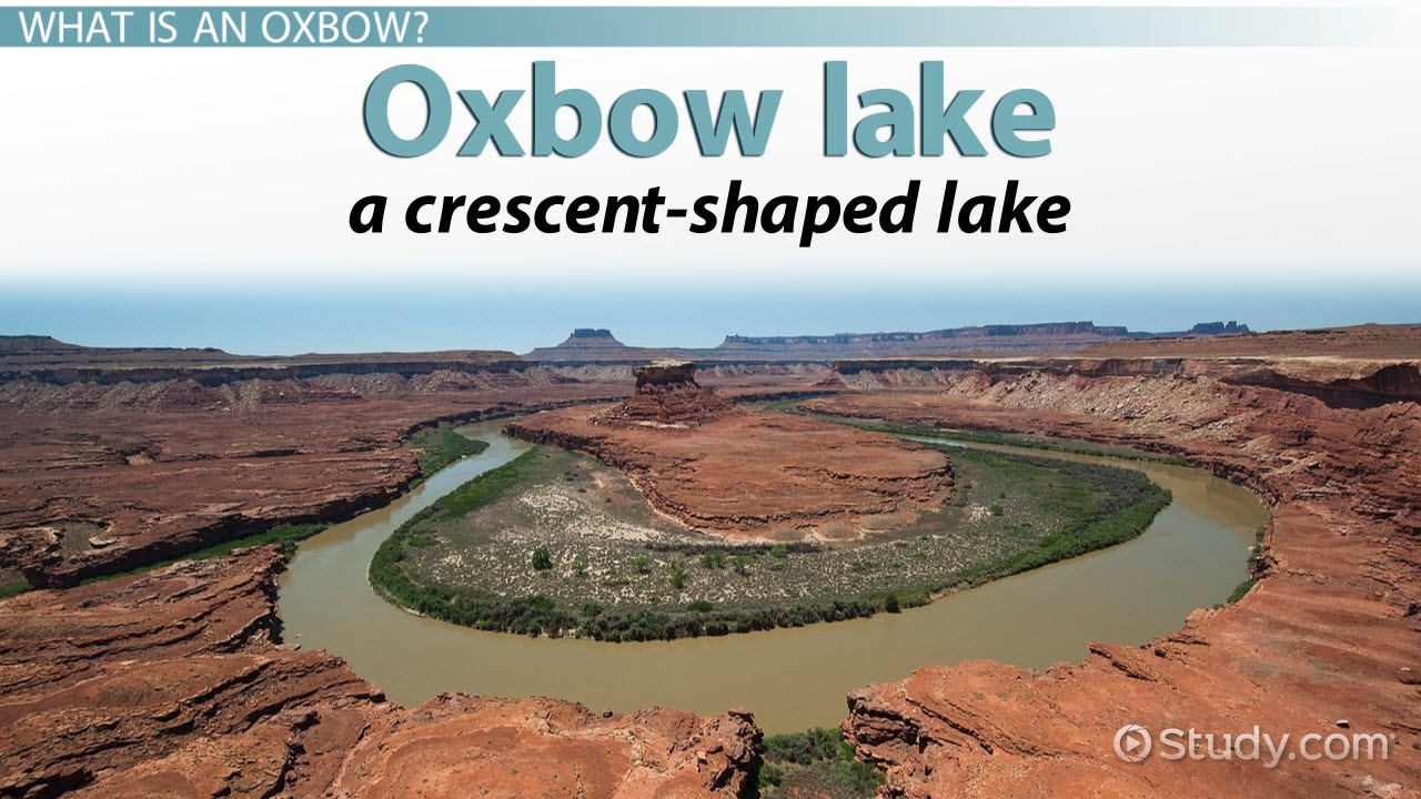 Oxbow Lake Definition Amp Formation Video Amp Lesson
