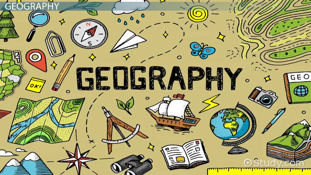 Geography Definition: Lesson for Kids - Video & Lesson Transcript |  Study.com