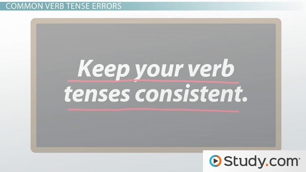Identifying Errors Of Verb Tense Video Lesson Transcript Study
