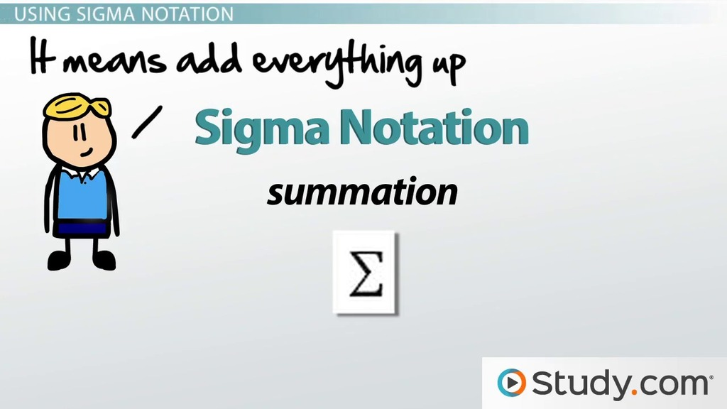 Using Sigma Notation For The Sum Of A Series Video Lesson