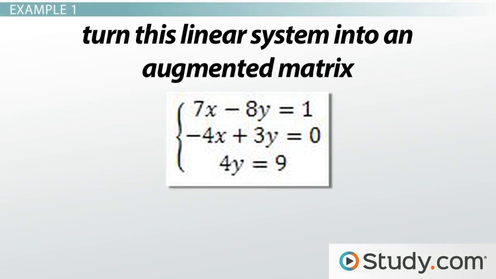 How To Write An Augmented Matrix For A Linear System Video