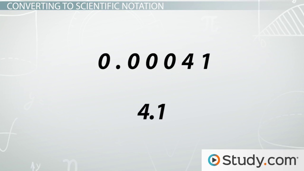 Converting Numbers To Scientific Notation Video Lesson Transcript Study Com
