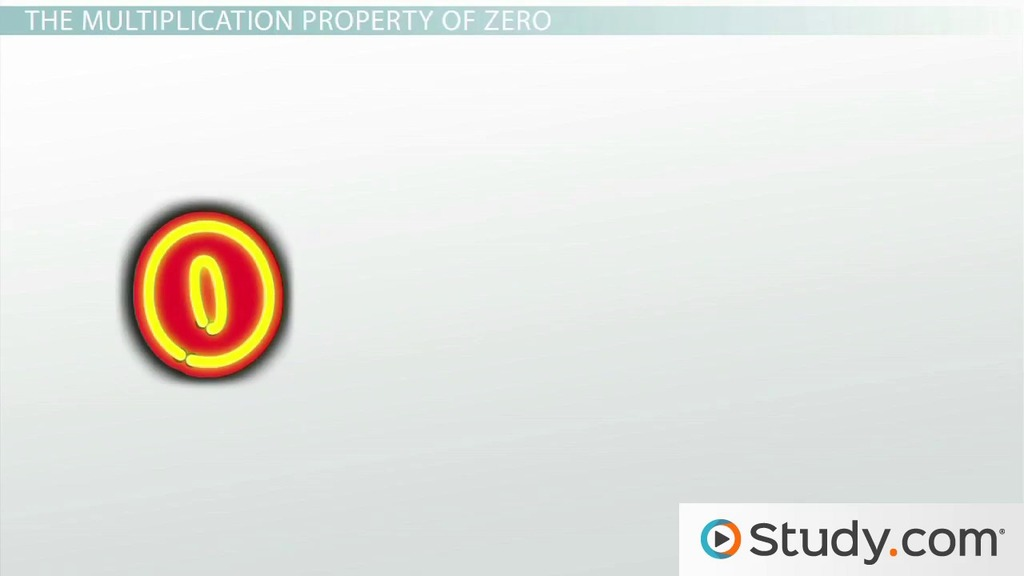 The Multiplication Property Of Zero Definition Examples Video