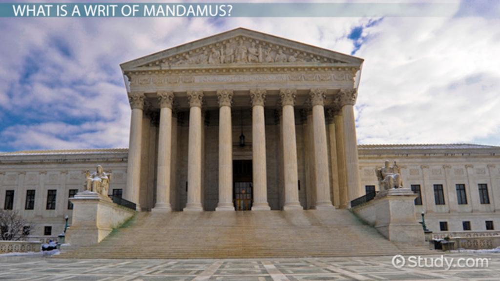 writ of mandamus definition example video lesson transcript studycom
