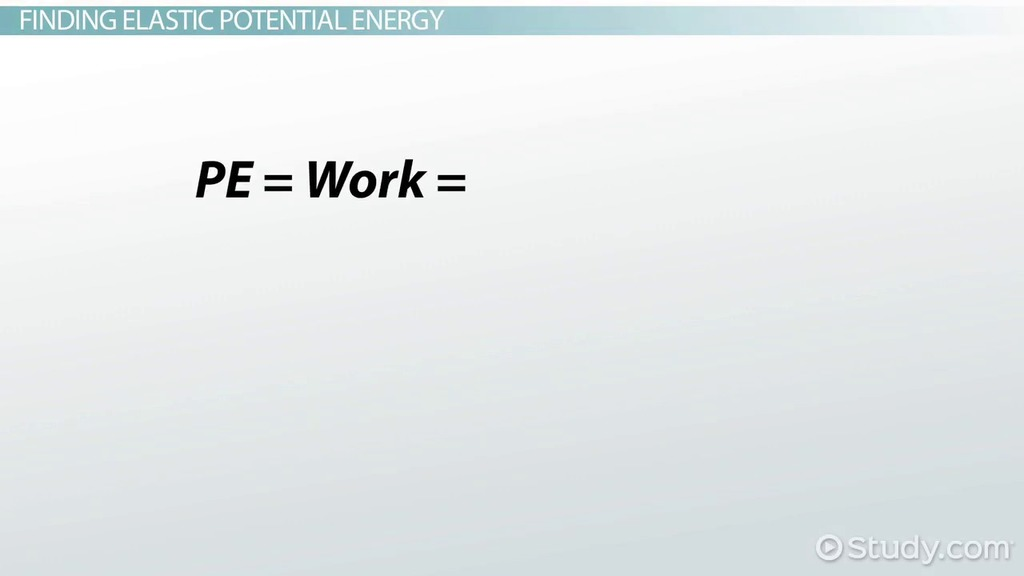 Elastic Potential Energy: Definition, Formula & Examples - Video
