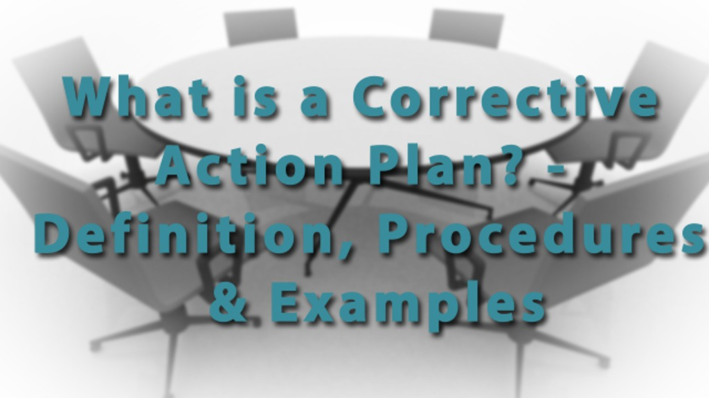 What Is A Corrective Action Plan Definition Procedures