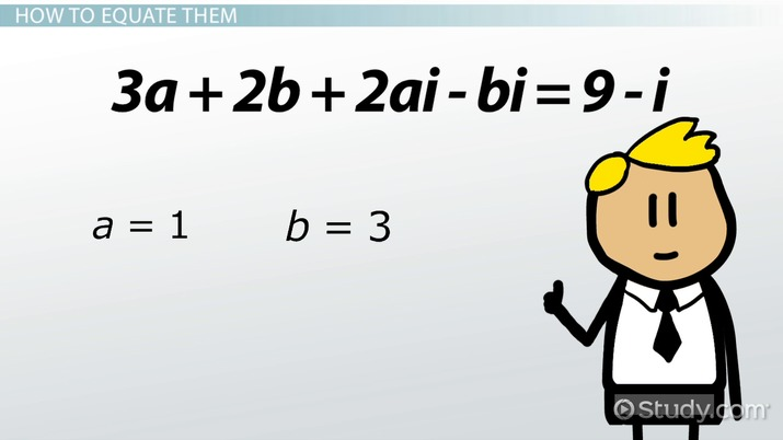 How To Equate Two Complex Numbers Video Lesson