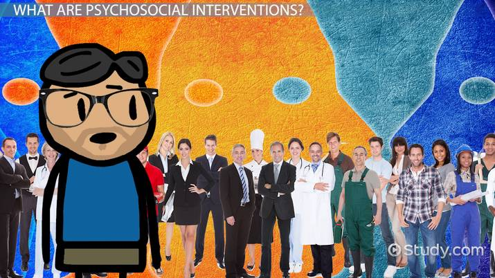 Psychosocial Intervention Definition Examples Video Lesson