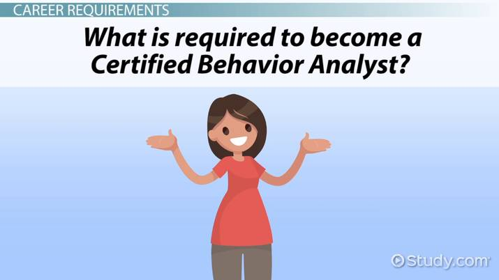 Become a Certified Behavior Analyst: Education and Career
