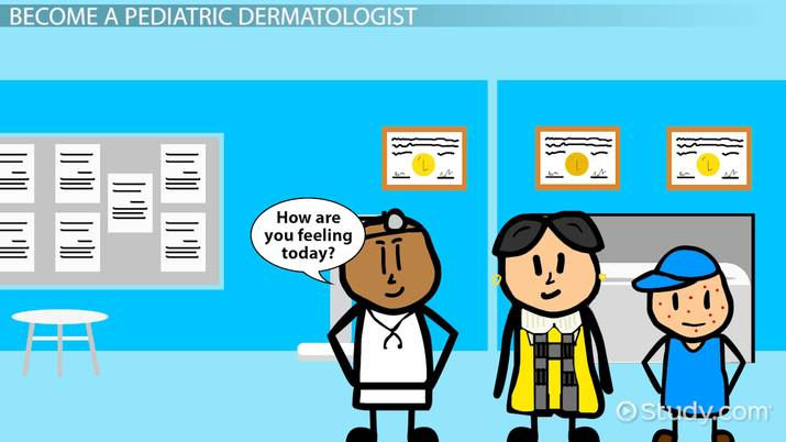 Become a Pediatric Dermatologist: Education and Career Roadmap
