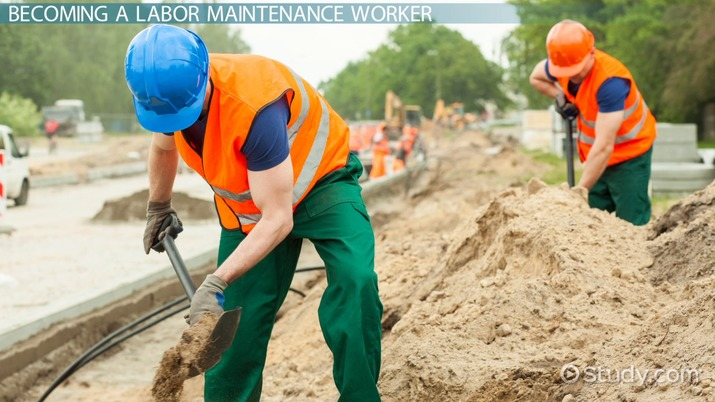 become a labor maintenance worker step by step career guide