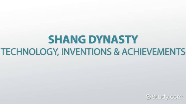 Shang Dynasty: Technology, Inventions & Achievements - Video