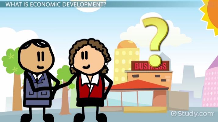 What Is Economic Development?   Definition U0026 Examples   Video U0026 Lesson  Transcript | Study.com