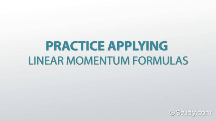 Practice Applying Linear Momentum Formulas