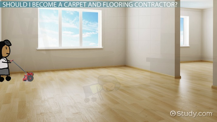 Be a Carpet and Flooring Contractor: Career Requirements and