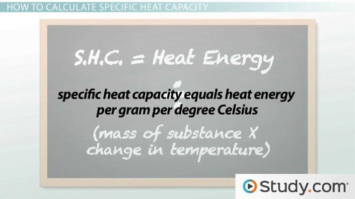 How To Calculate Specific Heat Capacity For Diffe Substances Video Lesson Transcript Study