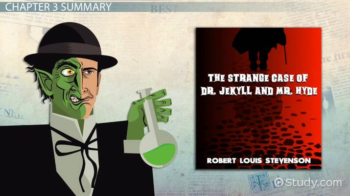 Dr  Jekyll & Mr  Hyde Chapter 3 Summary - Video & Lesson